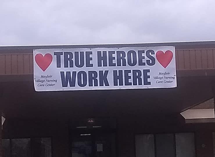 Mayfair Village Nursing Care True Heroes Sign